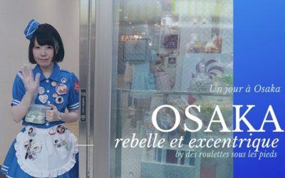 Un jour à Osaka la ville du Japon rebelle et excentrique