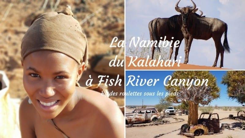 Road trip en Namibie: de Windhoek à Fish River Canyon par le Kalahari