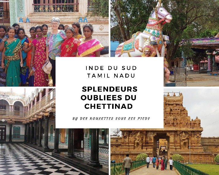 Le Chettinad, splendeurs passées et actuelles du Tamil Nadu