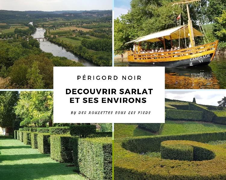 Visiter Sarlat et ses environs: trois jours dans le Périgord Noir